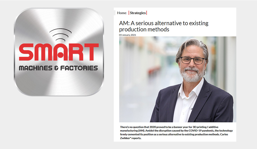 AM: A serious alternative to existing production methods | Smart Machines & Factories